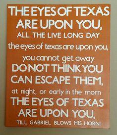 The Eyes of Texas - University of Texas Hook 'em Horns Texas Longhorns Football, Ut Longhorns, Texas Texans, Eyes Of Texas, Hook Em Horns, Only In Texas, Texas Forever, Loving Texas, Texas Pride