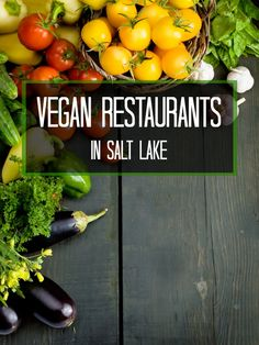4 vegan restaurants in Salt Lake you need to try soon!