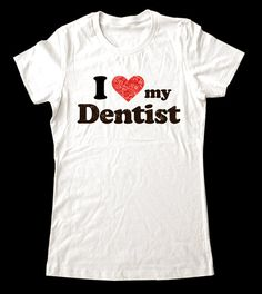 I Love Heart my Dentist shirt  Printed on Super Soft by lovespace, $19.99