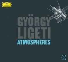 György Ligeti - Atmosphères (Deutsche Grammophon)
