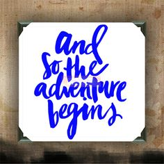And so the adventure begins - Painted Canvases - wall decor - wall hanging - funny quotes on canvas - inspiring quotes and phrases on canvas