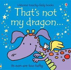 Usborne Books & More. That's Not My Dragon - Such a cute book! I got this one for the nieceling for Christmas. :)