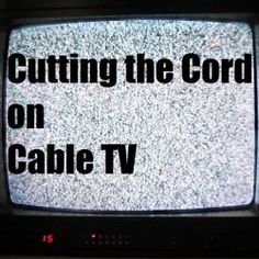 Cutting the cord is one of the easiest decisions I made regarding cable TV. It required a little bit of planning, and a willingness to do a little...