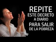 REPITE ESTE DECRETO A DIARIO PARA SALIR DE LA POBREZA - YouTube White Magic, Morning Prayers, Prayer Board, Blessed Mother, Book Quotes, Law Of Attraction, Sentences, Karma, Life Lessons