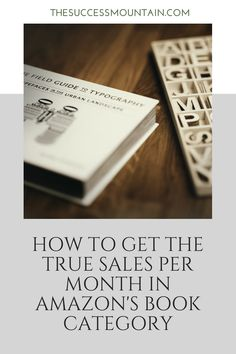 How To Get The True Sales Per Month in Amazon's Book Category - The Success Mountain Book Categories, Amazons, Field Guide, How To Find Out, Reading, Books, Mountain, Success, Women Riders