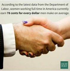 Women make 78 cents for every $1.00 compares to Men
