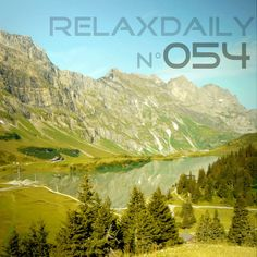 Relaxing Piano Background Music Instrumental - Switzerland - relaxdaily N°054 by relaxdaily by relaxdaily, via SoundCloud