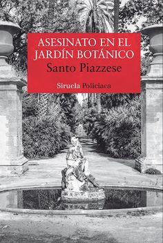 Novela policiaca (Abril 2017). Asesinato en el jardín botánico/ de Santo Piazzese.