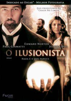 O Ilusionista   The Illusionist   Ano: 2006   Direção: Neil Burger   Elenco: Edward Norton, Jessica Biel, Paul Giamatti, Rufus Sewell.
