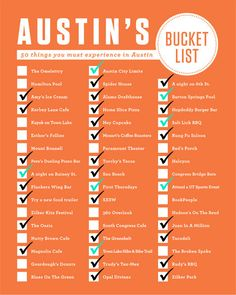 50 things you must experience in Austin! I went through and marked off the ones I've already done since I first came to Austin in 2005 (most were done more recently). The ones checked off in teal a...