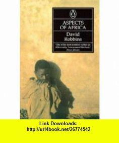 Aspects of Africa (9780140262810) David Robbins , ISBN-10: 0140262814  , ISBN-13: 978-0140262810 ,  , tutorials , pdf , ebook , torrent , downloads , rapidshare , filesonic , hotfile , megaupload , fileserve