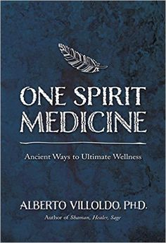 One Spirit Medicine: Ancient Ways to Ultimate Wellness - Kindle edition by Alberto Villoldo. Religion & Spirituality Kindle eBooks @ Amazon.com.