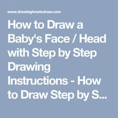 How to Draw a Baby's Face / Head with Step by Step Drawing Instructions - How to Draw Step by Step Drawing Tutorials