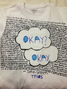 tfios party - decorate t-shirts with favorite quotes from book, vlogbrothers, dftba, &c. use fabric markers?