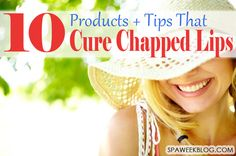 Chapped Lips DIY - Best products and tips to cure chapped lips for good!
