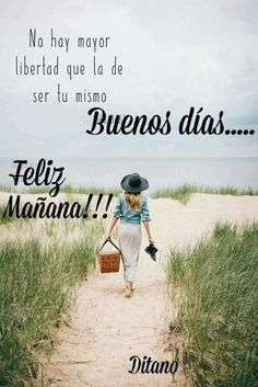 Buenos Dias Para Enviar — Buenos Dias Para Enviar Good Day Quotes, Good Morning Quotes, Quote Of The Day, Today Quotes, Good Morning Messages, Good Morning Greetings, Weekday Quotes, Quotes En Espanol, Facebook Quotes