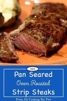 Let's cook our strip steaks like the steakhouses do. Pan sear to caramelize and then finish in the oven to your taste.