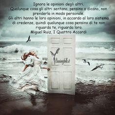 Miguel Ruiz, I Quattro Accordi Verona, Favorite Quotes, Best Quotes, Freedom Life, Quotes About Everything, Quote Citation, Lessons Learned In Life, You Are Strong, Peace Of Mind