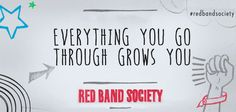 charming life pattern: red band society - quote - everything you go throu. Tv Show Quotes, New Quotes, Quotes To Live By, Inspirational Quotes, Chronic Illness Quotes, Society Quotes, Red Band Society, Self Love Affirmations, Grey Anatomy Quotes