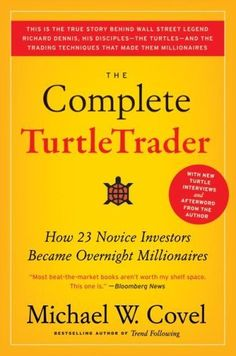 The Complete TurtleTrader: How 23 Novice Investors Became Overnight Millionaires is an international bestseller written by Michael Covel.[1][2][3] Covel recounts the story of Wall Street's Richard Dennis and his disciples, the Turtles.[4]