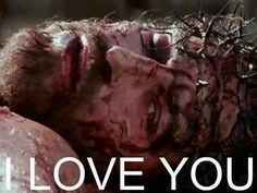 Jesus loves us so much that He suffered unbelievable torture and crucifixion just to save us, if we wanted to be saved! All He asks of us is to follow His Ten Commandments and worship Him!