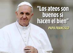 #PapaFrancisco  Para mis mejores amigos, como dije, el bien es la verdad y la verdad es una sola.