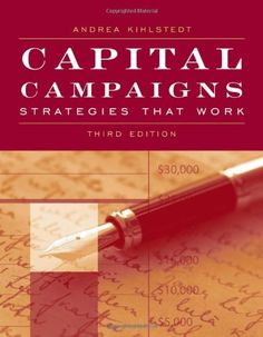 Capital Campaigns: Strategies That Work by Andrea Kihlstedt