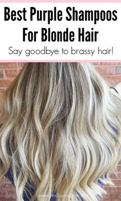 Best Purple Shampoos for Blondes (No Brassy Hair!) - Kindly Unspoken - - Check out the Best Purple Shampoos for Blondes to get rid of brassy hair and keep your blonde hair looking beautiful, vibrant, and icy blonde! Brassy Blonde, Grey Blonde Hair, Brassy Hair, Blonde Hair Care, Blonde Hair Looks, Icy Blonde, Cool Blonde, Blonde Color, Hair Color