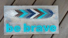 Be Brave feather string art