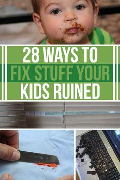28 Ways To Fix Stuff Your Kids Ruined