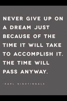 Don't give up on a dream