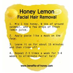 Honey Lemon Facial Hair Removal-Try grinding the oatmeal in a coffee grinder to . Honey Lemon Facial Hair Removal-Try grinding the oatmeal in a coffee grinder to make it easier to a Natural Hair Removal, Hair Removal Diy, Natural Skin Care, Natural Hair Styles, Natural Beauty, Hair Removal Scrub, Homemade Hair Removal, Upper Lip Hair Removal, Face Hair Removal