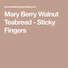 Mary Berry Walnut Teabread - Sticky Fingers