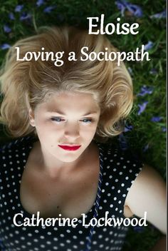 Eloise~Loving a Sociopath 99cents/77 pence one day only 20/2/2015
