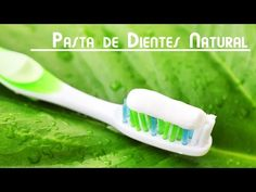 Pasta de Dientes Totalmente Natural y Sana - YouTube
