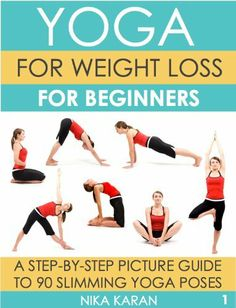 Yoga Positions For Weight Loss Beginners Yoga poses on Pinteres...