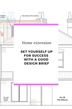After taking the decision to extend, the first things you need to do are to produce a good design brief for your Architect and organise your design ideas in a design journal. These two documents combined are the best way to communicate the deliverables of your home extension to your Architect.