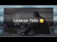 Kachi Thi Aas Ki Dori // Koi Puche Mere Dil Se WhatsApp Status | famous_faisal_ - YouTube Father Quotes In Hindi, New Quotes, Hindi Quotes, Lonely Love Quotes, Pakistani Songs, Cute Love Wallpapers, Sad Poems, Whatsapp Videos, Good Night Gif