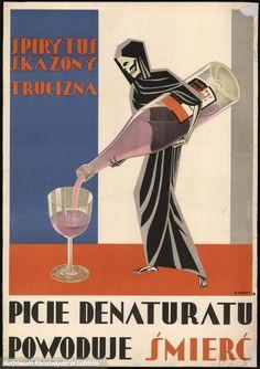 """Pośród plakatów o tematyce społecznej wyróżnia się modernistyczny obraz autorstwa Henryka Nowiny-Czernego z wizerunkiem kostuchy, przestrzegający przed piciem zanieczyszczonego alkoholu. """"Spirytus skażony. Trucizna. Picie denaturatu powoduje śmierć"""", Henryka Nowina-Czerny, 1930"""