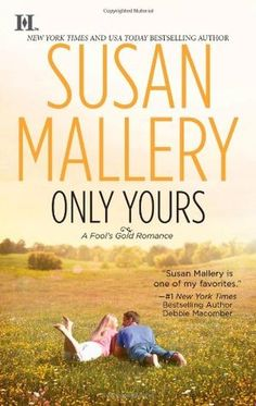 Only Yours (Fool's Gold, #5) by Susan Mallery is a definite fave of mine in the Contemporary Romance series.