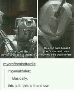 The Doctor does nothing else but interferes.