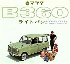 MAZDA B360 Retro Advertising, Vintage Advertisements, Classic Japanese Cars, Classic Cars, Kei Car, Mazda Cars, Japanese Domestic Market, Car Posters, Cute Cars