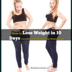 If you can lose a guy in 10 days you can bet on it that you can lose some weight too. The billion-dollar question is how to lose weight in 10 days.