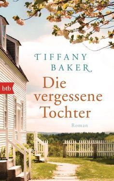 Gute Charaktere - Tiffany Bakers - Die vergessene Tochter