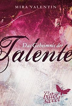 Das Geheimnis der Talente, Teil 1-3 (Die Talente-Reihe) von Mira Valentin http://www.amazon.de/dp/3551300534/ref=cm_sw_r_pi_dp_XA4dxb057BV8N