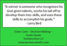 Decision Making Quotes, Outer Core, Making Goals, Goal Quotes, Larry Bird, Coaching, Training