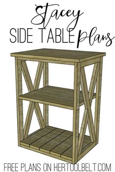 Free plans to build the Stacey side table. Perfect little accent table with X detail. Wood Projects For Beginners, Easy Wood Projects, Diy Furniture Projects, Easy Woodworking Projects, Diy Home Decor Projects, Wood Furniture, Woodworking Plans, Furniture Makers, Decor Crafts