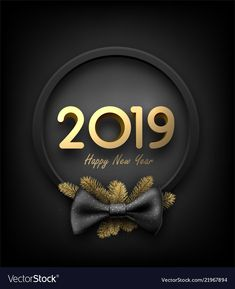 Black and gold 2019 happy new year background with vector image on VectorStock Welcome New Year, Happy New Year Message, Happy New Year Quotes, Happy New Year Cards, New Year Wishes, Happy New Year 2020, Happy New Year Pictures, Happy New Year Photo, New Year Photos
