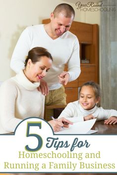 5 Tips for Homeschooling and Running a Family Business - Year Round Homeschooling