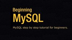 MySQL for Beginners - MySQL and SQL databases. Learn how to install - Never used MySQL before? Start here! - Free